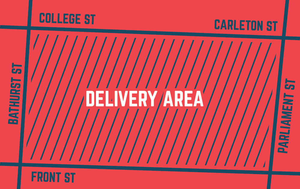 Delivery Area: Between Bathurst and Parliament, College/Carleton and Front